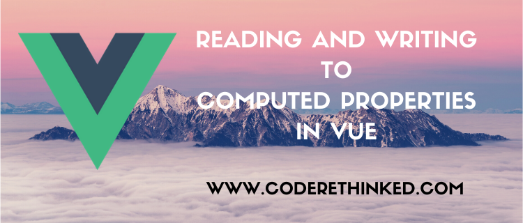 reading and writing to computed properties in vuejs