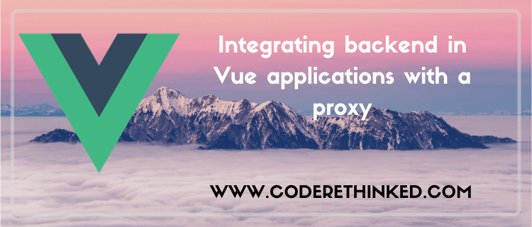 Integrating backend in vue applications with a proxy