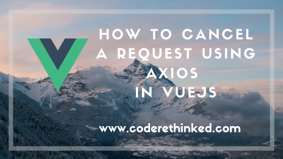 cancel request using axios